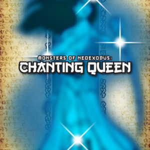 Cover Monsters of NeoExodus: Chanting Queen